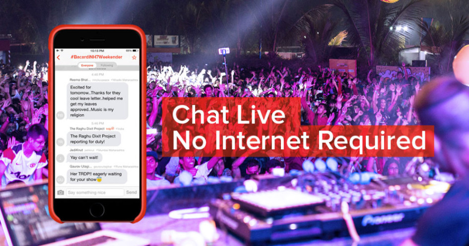 Chat live. No Internet required.